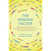 The Genome Factor: What Social Genomics Tells Us about Ourselves, Our History, and the Future