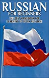 : Russian for Beginners: The Best Handbook for learning to speak Russian! (Russian, Russia, Learn Russian, Speak Russian, Russian Language, Russian English, ... Dictionary, Travel Russia) (English Edition)