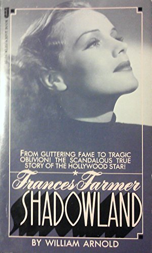 Frances Farmer: Shadowland by William Arnold (1979-08-01)