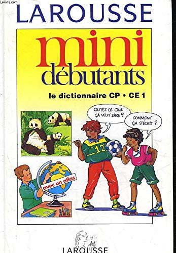 Mon premier vrai dictionnaire : Mini Débutants, Dictionnaire CP, CE
