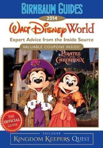 Birnbaum Guides 2014 Walt Disney World: The Official Guide: Expert Advice from the Inside Source; Inside Exclusive Kingdom Keepers Quest