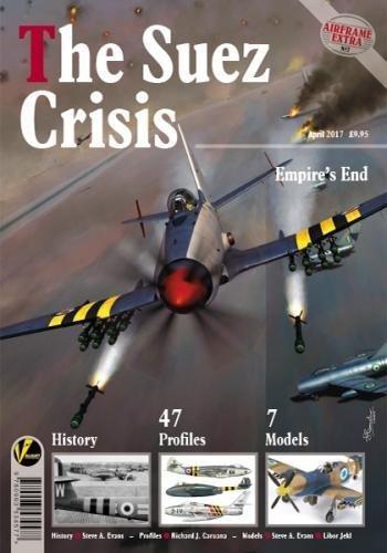 The Suez Crisis: Empire's End (Airframe Extra)