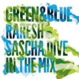 Green & Blue 2011 – Raresh & Sascha Dive in the Mix