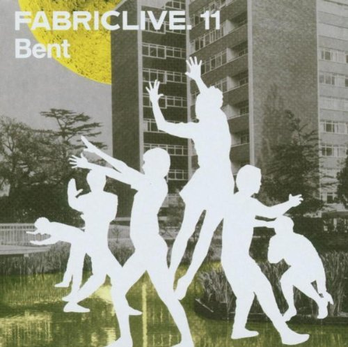 Bent Fabric (Fabric Live 11 by BENT (2003-09-02))
