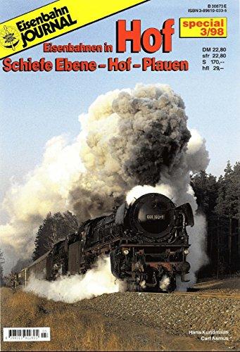 Eisenbahnjournal special. Eisenbahnen in Hof. -Schiefe Ebene-Hof-Plauen
