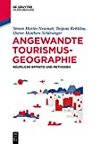 Angewandte Tourismusgeographie: Räumliche Effekte und Methoden