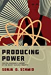 Producing Power: The Pre-Chernobyl Hi...