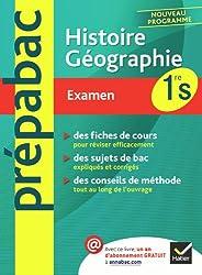 Histoire-Géographie 1re S - Prépabac Examen: Cours et sujets corrigés bac - Première S
