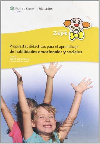 Aprende con Zapo : propuestas didácticas para el aprendizaje de habilidades emocionales y sociales por Salvador Alcaraz García