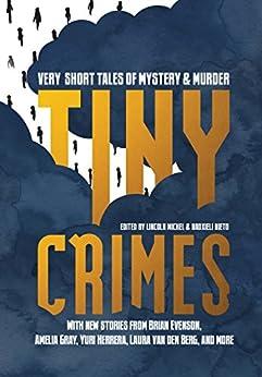 Tiny Crimes: Very Short Tales Of Mystery And Murder por Nadxieli Nieto