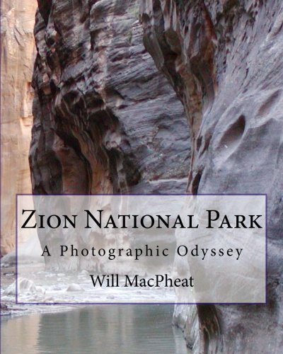 Zion National Park: A Photographic Odyssey por Will MacPheat