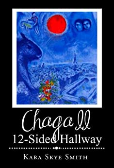 Chagall: 12-Sided Hallway by [Smith, Kara Skye]