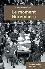 Le moment Nuremberg de Guillaume Mouralis