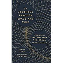 13 Journeys Through Space and Time: Christmas Lectures from the Royal Institution (The RI Lectures)