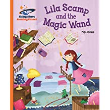Reading Planet - Lila Scamp and the Magic Wand - Orange: Galaxy (Rising Stars Reading Planet) (English Edition)