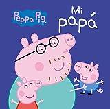Mi Papá. Peppa Pig. Todo cartón