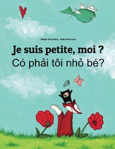 Je suis petite, moi ? Co phai toi nho be?: Un livre d'images pour les enfants (Edition bilingue français-vietnamien)