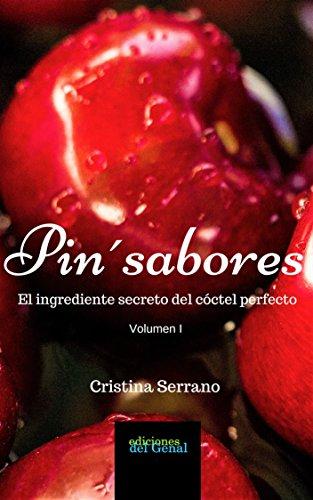 Pin'sabores I: El ingrediente secreto del cóctel perfecto (Novela Romántica)
