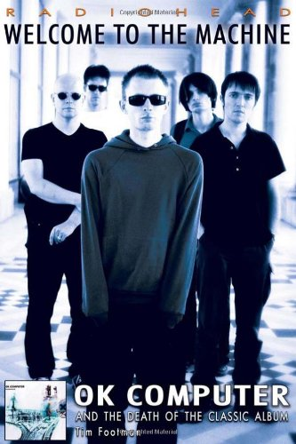 radiohead-welcome-to-the-machine-ok-computer-and-the-death-of-the-classic-album