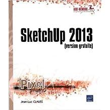 SketchUp 2013 - version gratuite de Jean-Luc CLAUSS ( 11 décembre 2013 )
