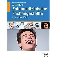 Arbeitsheft 3 - Zahnmedizinische Fachangestellte: Lernfelder 10-13 - Schülerausgabe