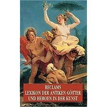 Reclams Lexikon der antiken Götter und Heroen in der Kunst