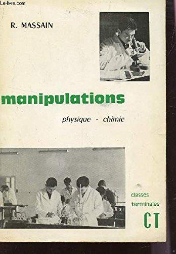 MANIPULATIONS - PHYSIQUE - CHIMIE - CLASSES DE TERMINALES C ET T.
