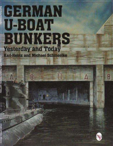 German U-Boat Bunkers (Schiffer Military/Aviation History,) por Karl-Heinz Schmeelke