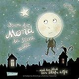 Wenn der Mond die Sterne z?hlt ... und dem Kind beim Schlafen hilft: Eine wunderbare Gutenachtgeschichte in Reimen