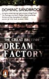 Front cover for the book The Great British Dream Factory: The Strange History of Our National Imagination by Dominic Sandbrook