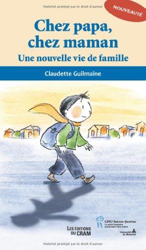 Chez papa, chez maman : Une nouvelle vie de famille par Claudette Guilmaine