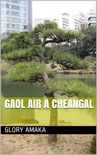 gaol air a cheangal (Scots Gaelic Edition)