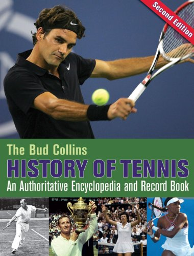 The Bud Collins History of Tennis: An Authoritative Encyclopedia and Record Book por Bud Collins