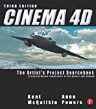Cinema 4D: The Artist's Project Sourcebook by Kent McQuilkin (2011-06-29)