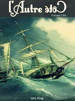 L'Autre Côté - Volume 1 Bis: Bror Sjöberg par [Frog, Aïvy]
