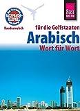 Reise Know-How Sprachführer Arabisch für die Golfstaaten - Wort für Wort. Für Dubai / Vereinigte Arabische Emirate, Kuwait, Bahrain, Katar, Saudi-Arabien.: Kauderwelsch-Band 133 - Daniel Krasa