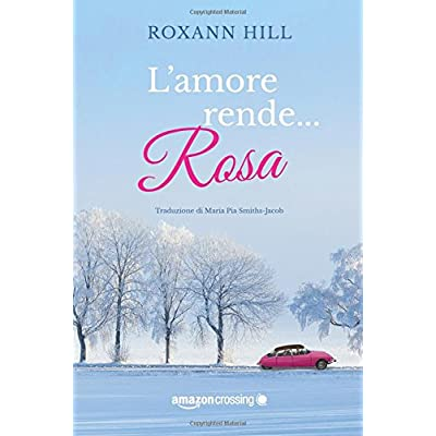 L'amore Rende… Rosa