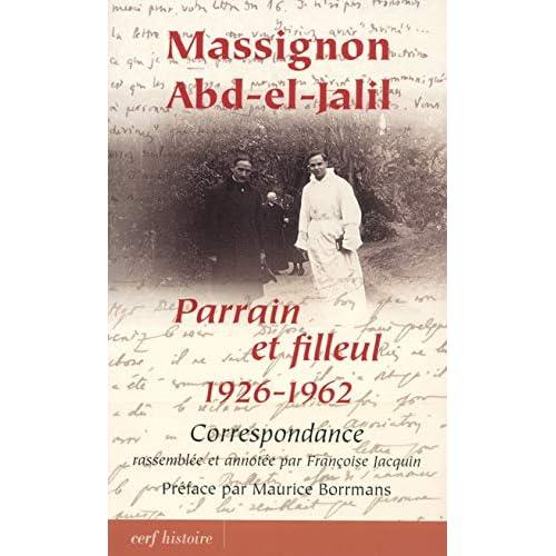 Massignon - Abd-el-Jalil : Parrain et filleul 1926-1962