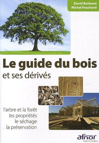 le-guide-du-bois-et-ses-derives-larbre-et-la-foret-les-proprietes-le-sechage-la-preservation