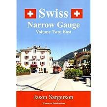 Swiss Narrow Gauge Volume Two: East
