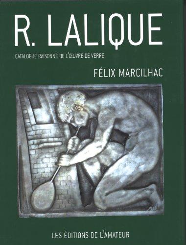René Lalique : catalogue raisonné de l'oeuvre de verre par Félix Marcilhac