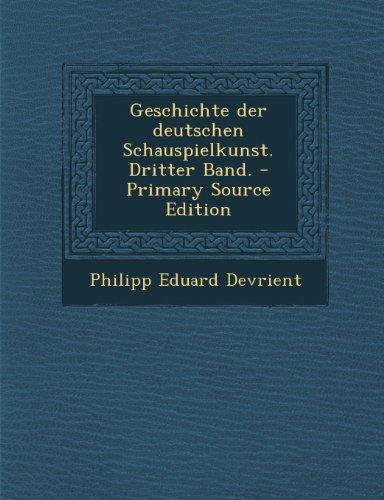 Geschichte Der Deutschen Schauspielkunst. Dritter Band. - Primary Source Edition