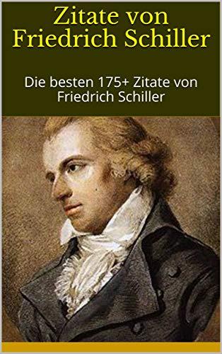 Zitate von Friedrich Schiller: Die besten 175+ Zitate von Friedrich Schiller