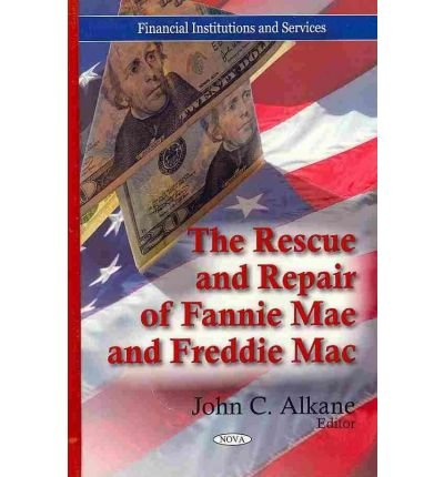 rescue-repair-of-fannie-mae-freddie-mac-edited-by-john-c-alkane-march-2011