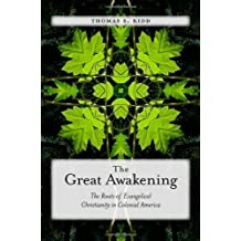 The Great Awakening: The Roots of Evangelical Christianity in Colonial America (English Edition)