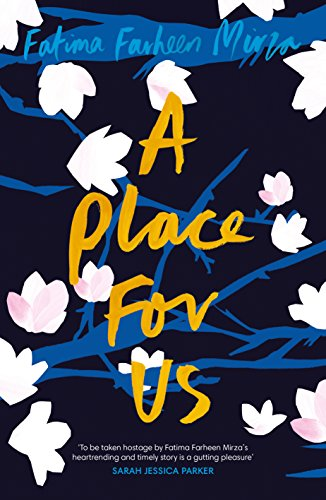 A Place For Us Ebook Fatima Farheen Mirza Amazonin Kindle Store