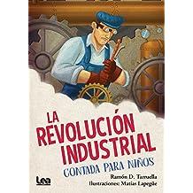 La Revolución Industrial Contada Para Niños (La Brújula Y La Veleta)