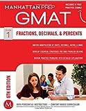 GMAT Fractions, Decimals, & Percents (Manhattan Prep GMAT Strategy Guides)