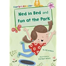 Ned in Bed and Fun at the Park (Early Reader) (Early Readers Pink Band)