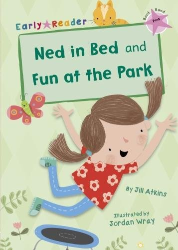 Ned in bed ; and, Fun at the park